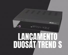 Duosat Trend S - IKS SKS Lançamento ACM